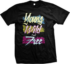 Young Wild And Free Party Clubbing Late Nights Good Friends Mens T-shirt