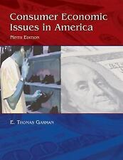Consumer Economics Issues in America by E. Thomas Garman (2005, Hardcover)