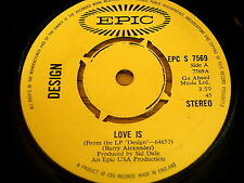"DESIGN - LOVE IS   7"" VINYL"