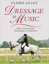 CLAIRE LILLEY-DRESSAGE TO MUSIC  BOOK NEW