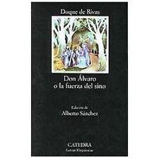 Don Alvaro o la fuerza del sino (COLECCION LETRAS HISPANICAS) (Letras Hispanic..
