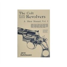 The Colt Double Action Revolvers: A Shop Manual, Volume 1 by Jerry Kuhnhausen
