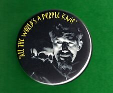Ghoulardi All The World Is A Purple Knif Tribute Button