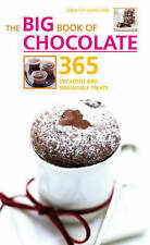 The Big Book of Chocolate: 365 Decadent and Irresistible Treats (The Big Book Se