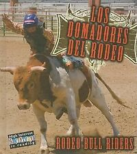 Los Domadores del RodeoRodeo Bull Riders (Todo Sobre El Rodeo (All about the Rod