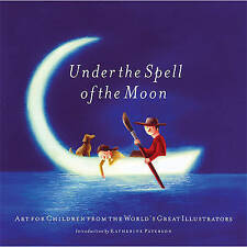 Under the Spell of the Moon: Art for Children from the World's Great...