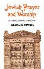Jewish Prayer and Worship : An Introduction for Christians by William Wynn...
