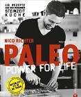 PALEO power for life von Nico Richter (2015, Gebundene Ausgabe)