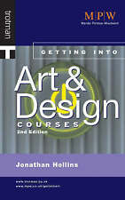 GETTING INTO ART AND DESIGN COURSES (GETTING INTO COURSE GUIDES), JONATHAN HOLLI
