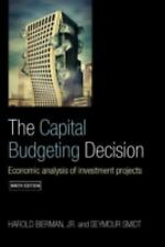 The Capital Budgeting Decision : Economic Analysis of Investment Projects by...