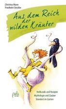 Aus dem Reich der wilden Kräuter von Christina Mann und Friedhelm Strickler...