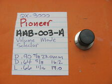 PIONEER AAB-003-A VOLUME SELECTOR KNOB SX-6000 QX-8000 STEREO RECEIVER