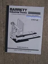 Barrett EWP-40 Industrial Lift Truck Parts Manual MORE HEAVY EQPT IN OUR STORE U