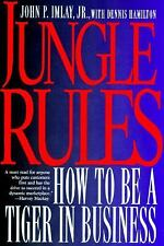 Jungle Rules: How to Be a Tiger in Business by Imlay, John, Hamilton, Dennis