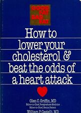 Good Fat, Bad Fat : How to Lower Your Cholesterol and Beat the Odds of a Heart A