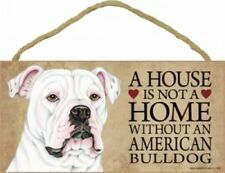 "A House Is Not A Home Without a AMERICAN BULLDOG-Wood Plaque/Sign 5"" x 10"""