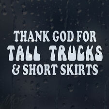 Thank God For Tall Trucks And Short Skirts Car Decal Vinyl Sticker