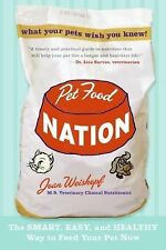 Pet Food Nation: The Smart, Easy, and Healthy Way to Feed Your Pet Now, Weiskopf
