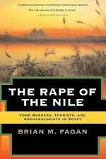 The Rape of the Nile : Tomb Robbers, Tourists, and Archaeologists in Egypt by...