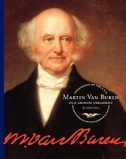 Martin Van Buren: Our Eighth President (Presidents of the U.S.A. (Chil-ExLibrary