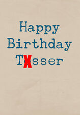 Happy Birthday Tosser ~  Very Rude Greetings Card ~ BaSick Potty Mouth PM-BA144