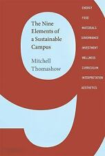 The Nine Elements of a Sustainable Campus by Mitchell Thomashow and Anthony...