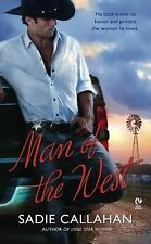 Man of the West by Sadie Callahan (2010, Paperback)