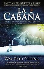 La Cabaña : Donde la Tragedia Se Encuentra con la Eternidad by Wm. Paul Young...
