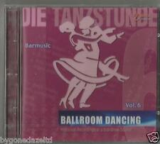 DIE TANZSTUNDE BARMUSIC BALLROOM DANCING VOL.6 CD (NEW & SEALED)UK SELLER
