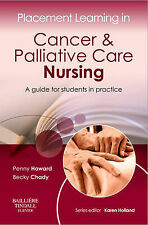 Placement Learning in Cancer & Palliative Care Nursing: A Guide for Students...