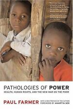 Pathologies of Power: Health, Human Rights, and the New War on the Poor (Calif..
