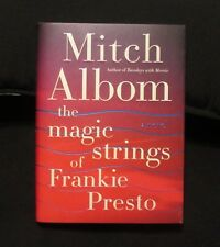 MITCH ALBOM. THE MAGIC STRINGS OF FRANKIE PRESTO. SP SIGNED EDITION. + 2 PHOTOS