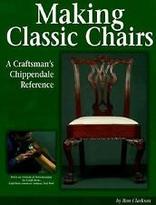 Making Classic Chairs: A Craftsman's Chippendale Reference, Ron Clarkson, Good B