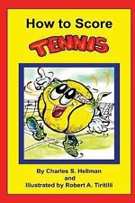 How to Score Tennis by Charles S. Hellman (2013, Paperback)