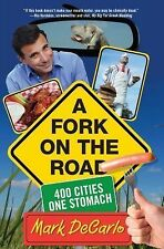 A Fork on the Road: 400 Cities/One Stomach, Mark DeCarlo, Very Good Book