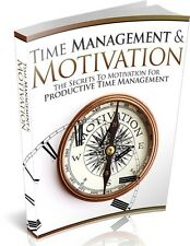 Time Management And Motivation  + 10 Free eBooks With Resell rights ( PDF )