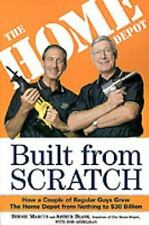 Built from Scratch: How a Couple of Regular Guys Grew The Home Depot from Not...