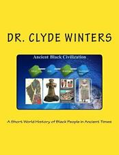 A Short World History of Black People in Ancient Times by Clyde Winters...