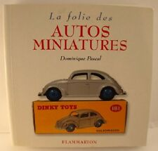 La folie des autos miniatures Dominique Pascal Flammarion