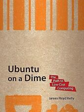 Ubuntu on a Dime: The Path to Low-Cost Computing-ExLibrary