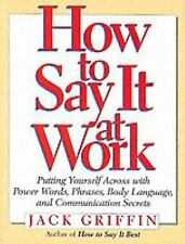 How to Say It At Work: Putting Yourself Across with Power Words, Phras-ExLibrary