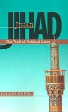 Jihad: The Trail of Political Islam by Kepel, Gilles