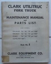 CLARK EQUIPMENT FORKLIFT UTILITRIC FORK TRUCK MAINTENANCE MANUAL & PARTS LIST