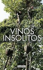 Vinos Insolitos by Pierrick Bourgault (2016, Hardcover)