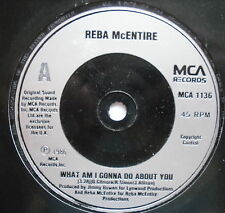 "REBA McENTIRE - What Am I Going To Do About You - Ex Con 7"" Single MCA 1136"