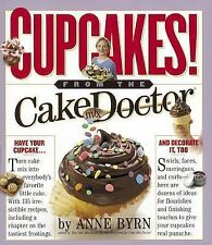 Cupcakes! : From the Cake Mix Doctor by Anne Byrn Baking Cookbook