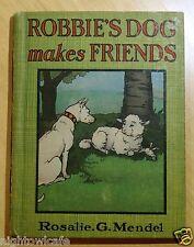 Robbie's Dog Makes Friends by Rosalie G. Mendel c1920