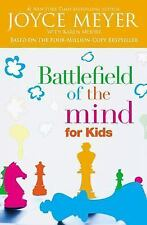 Battlefield of the Mind for Kids by Joyce Meyer, Karen Moore and Karen Ann Mo...