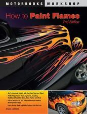 How to Paint Flames by Bruce Caldwell (2011, Paperback)