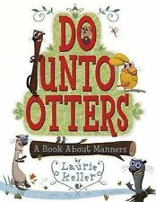 Do Unto Otters: A Book about Manners by Laurie Keller c2007, VGC Hardcover